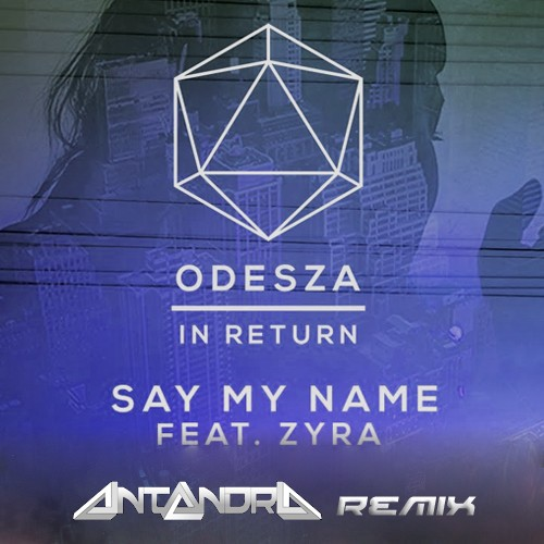odesza-say-my-name-remix-cover